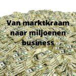 blog van marktkraam naar miljoenen business